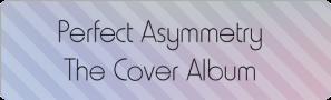 Perfect Asymmetry : Cover Album